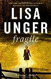 Fragile: A Novel (030739400X) by Unger, Lisa