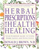 img - for Herbal Prescriptions for Health & Healing: Your Everyday Guide to Using Herbs Safely and Effectively book / textbook / text book