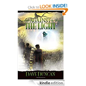 Kindle Book Bargains: Against the Light, by Dave Duncan. Publisher: 47North (January 24, 2012)