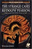 The Strange Cases of Rudolph Pearson: Horripilating Tales of the Cthulhu Mythos (Call of Cthulhu Fiction)