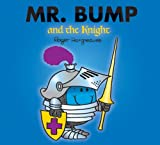 Roger Hargreaves Mr. Bump and the Knight (Mr Men)