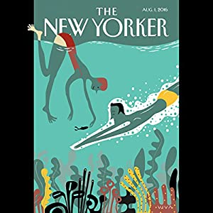 The New Yorker, August 1st 2016 (Connie Bruck, Héctor Tobar, Amy Davidson) Periodical