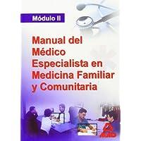 Manual Del Medico Especialista En Medicina Familiar Y Comunitaria. Modulo Ii