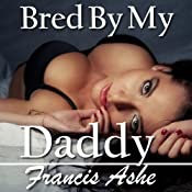 Bred by My Daddy | [Francis Ashe]