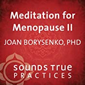 Meditation for Menopause, Volume 2: Meeting Your Wisdom Self | [Joan Borysenko]