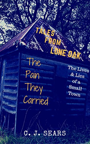 tales-from-lone-oak-the-lives-lies-of-a-small-town-the-pain-they-carried-english-edition
