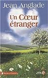 Un coeur étranger : roman
