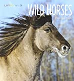 img - for Wild Horses (Living Wild (Hardcover)) book / textbook / text book