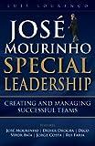 Jos� Mourinho - Special Leadership: Special Leadership (English Edition)