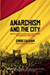 Anarchism and the City: Revolution an...