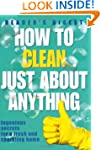 How to Clean Just About Anything: Ing...