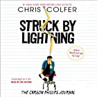Struck by Lightning: The Carson Phillips Journal (       UNABRIDGED) by Chris Colfer Narrated by Chris Colfer