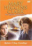 Mary Higgins Clark - Before I Say Goodbye - Vol. 7 [Region 1] [NTSC] [US Import]