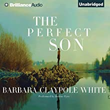 The Perfect Son (       UNABRIDGED) by Barbara Claypole White Narrated by Justine Eyre
