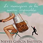 La mensajera de los sueños imposibles [The Messenger of Impossible Dreams] | Nieves Garcia Bautista