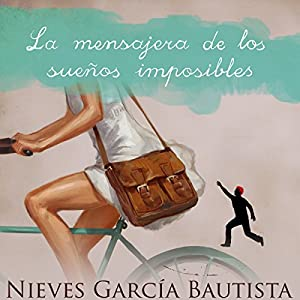La mensajera de los sueños imposibles [The Messenger of Impossible Dreams] Hörbuch