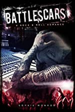 Battlescars: A Rock & Roll Romance (Battlescars  Book 1)