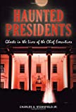 img - for Haunted Presidents: Ghosts in the Lives of the Chief Executives (Haunted Series) book / textbook / text book
