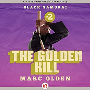 The Golden Kill: Black Samurai, Book 2 | [Marc Olden]