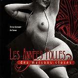 echange, troc Christian Marmonnier - Les Années Folles des maisons closes