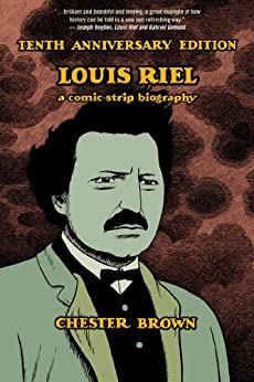 Louis Riel – A Comic-Strip Biography - 10th anniversary edition