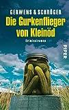 Die Gurkenflieger von Kleinöd: Ein Niederbayern-Krimi (Kleinöd-Krimis, Band 2)