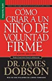 img - for By James Dobson Como Criar A un Nino de Voluntad Firme = The New Strong-Willed Child (Spanish Edition) book / textbook / text book