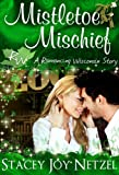 Mistletoe Mischief (Romancing Wisconsin #1)