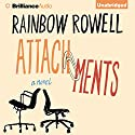 Attachments: A Novel (       UNABRIDGED) by Rainbow Rowell Narrated by Laura Hamilton