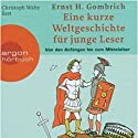 Eine kurze Weltgeschichte für junge Leser: Von den Anfängen bis zum Mittelalter Audiobook by Ernst H. Gombrich Narrated by Christoph Waltz