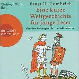 Eine kurze Weltgeschichte für junge Leser: Von den Anfängen bis zum Mittelalter Audiobook