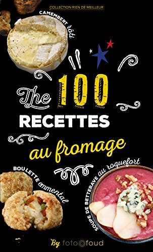 the-100-recettes-au-fromage-french-edition