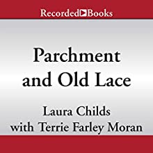Parchment and Old Lace (       UNABRIDGED) by Laura Childs, Terrie Farley Moran Narrated by Danielle Ferland