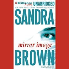 Mirror Image (       UNABRIDGED) by Sandra Brown Narrated by Dick Hill