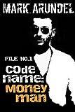 Codename: Moneyman (Codename File Book 1)