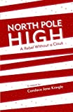 Candace Jane Kringle North Pole High: A Rebel Without a Claus