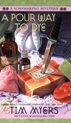 A Pour Way to Dye (Soapmaking Mysteries, No. 2)