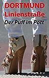 Image de Dortmund Linienstraße - Der Puff im Pott   - Was ich am Koberfenster erlebt habe: Roman a