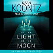By the Light of the Moon | [Dean Koontz]