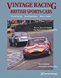 Vintage Racing British Sports Cars: A Hands-On Guide to Buying, Tuning, and Racing Your Vintage Sports Car
