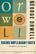 Facing Unpleasant Facts by George Orwell cover image