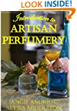 Introduction to Artisan Perfumery