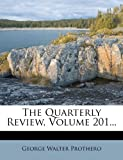 img - for The Quarterly Review, Volume 201... book / textbook / text book