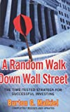 A Random Walk Down Wall Street: The Time-Tested Strategy for Successful Investing (Completely Revised and Updated) (0393057828) by Burton G. Malkiel