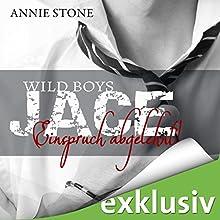 JACE: Einspruch abgelehnt! (Wild Boys 1) Hörbuch von Annie Stone Gesprochen von: Tanja Esche