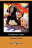 The Bolshevik Myth (Dodo Press) (1409968448) by Berkman, Alexander