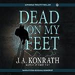 Dead on My Feet | J.A. Konrath