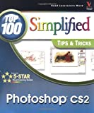 Lynette Kent Photoshop CS2: Top 100 Simplified Tips & Tricks: Top 100 Simplified Tips and Tricks