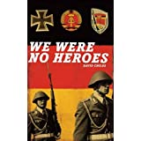 We Were No Heroesby David Childs