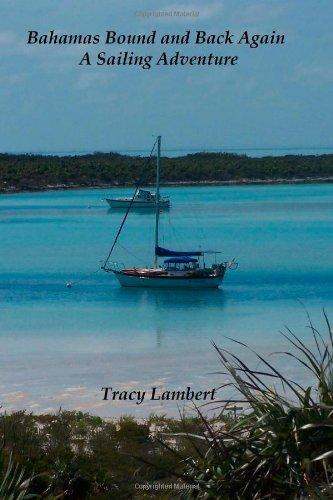 Bahamas Bound and Back Again - A Sailing Adventure